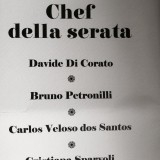 Gli chef; Davide Di Corato, Bruno Petronilli,Carlos Veloso  dos Santos, Cristiana Sparvoli